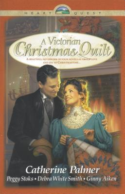 A Victorian Christmas Quilt - Palmer, Catherine, and Aiken, Ginny, and Smith, Debra White