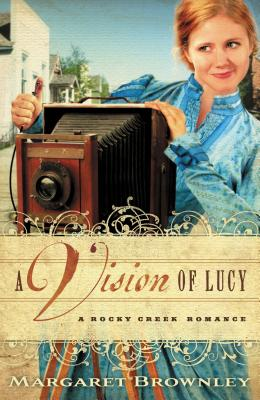A Vision of Lucy - Brownley, Margaret