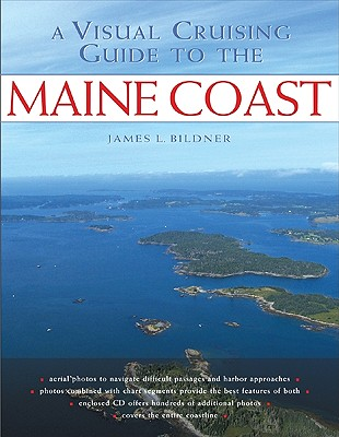 A Visual Cruising Guide to the Maine Coast - Bildner, James L