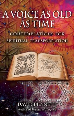 A Voice as Old as Time: Contemplations for Spiritual Transformation - Bennett, David, Dr.