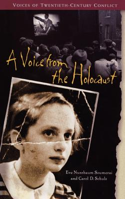 A Voice from the Holocaust - Soumerai, Eve Nussbaum, and Schulz, Carol D