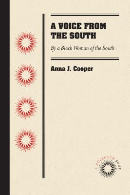A Voice from the South: By a Black Woman of the South - Cooper, Anna J