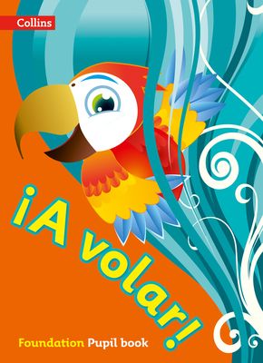 A volar Pupil Book Foundation Level: Primary Spanish for the Caribbean -