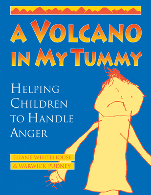 A Volcano in My Tummy: Helping Children to Handle Anger - Whitehouse, Eliane