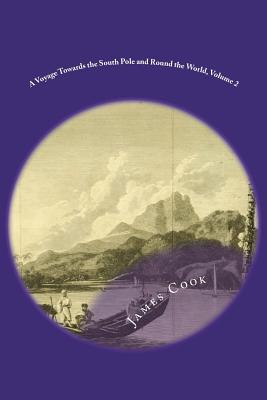 A Voyage Towards the South Pole and Round the World, Volume 2 - Cook