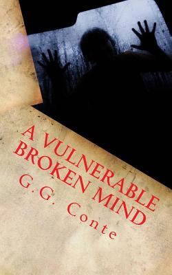 A Vulnerable Broken Mind - Conte, G G, and Brown, Michelle (Editor)