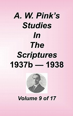 A. W. Pink's Studies in the Scriptures, Volume 09 - Pink, Arthur W