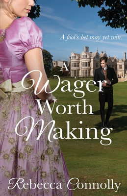 A Wager Worth Making - Connolly, Rebecca