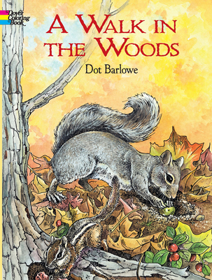 A Walk in the Woods Coloring Book - Barlowe, Dot
