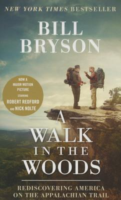 A Walk in the Woods: Rediscovering America on the Appalachian Trail - Bryson, Bill