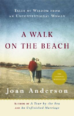 A Walk on the Beach: Tales of Wisdom from an Unconventional Woman - Anderson, Joan