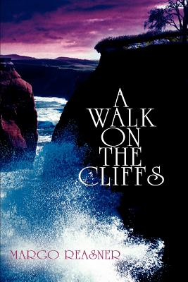 A Walk on the Cliffs - Reasner, Margo