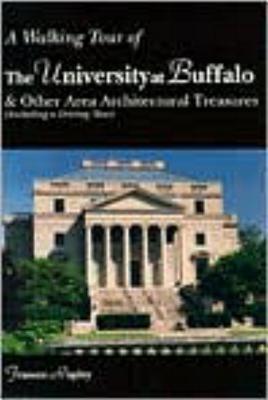 A Walking Tour of the University at Buffalo - Rupley, Frances, and Rupley Frances
