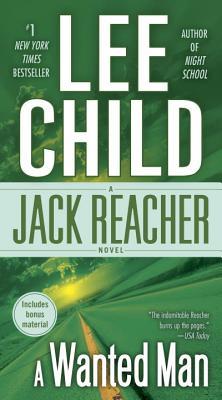 A Wanted Man (with Bonus Short Story Not a Drill): A Jack Reacher Novel - Child, Lee, New