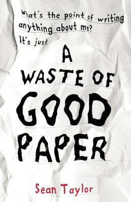 A Waste of Good Paper - Taylor, Sean