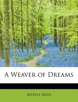 A Weaver of Dreams - Reed, Myrtle