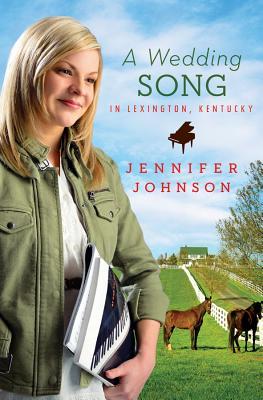 A Wedding Song in Lexington, Kentucky - Johnson, Jennifer