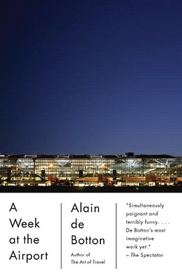 A Week at the Airport - De Botton, Alain