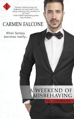 A Weekend of Misbehaving - Falcone, Carmen