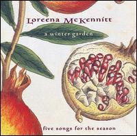 A Winter Garden: Five Songs for the Season - Loreena McKennitt
