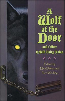 A Wolf at the Door - Datlow, Ellen, and Windling, Terri (Editor)