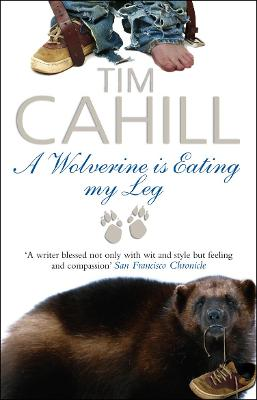 A Wolverine Is Eating My Leg - Cahill, Tim