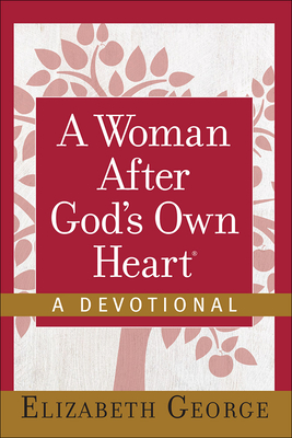 A Woman After God's Own Heart - George, Elizabeth