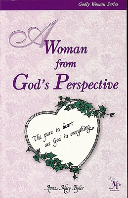A Woman from God's Perspective - Byler, Anna Mary