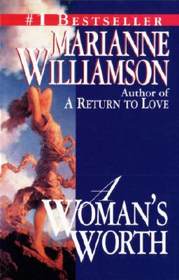 A Woman's Worth - Williamson, Marianne
