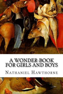 A Wonder-Book for Girls and Boys - Hawthorne, Nathaniel