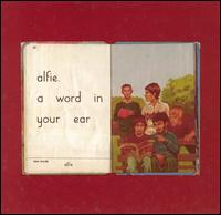 A Word in Your Ear - Alfie