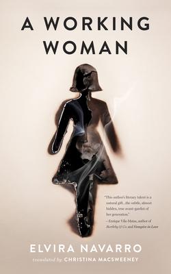 A Working Woman - Navarro, Elvira, and Macsweeney, Christina (Translated by)