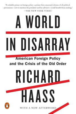 A World in Disarray: American Foreign Policy and the Crisis of the Old Order - Haass, Richard