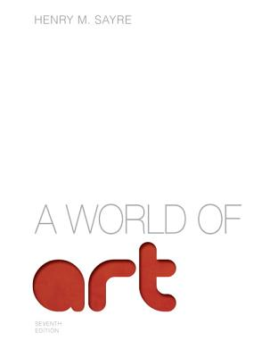 A World of Art - Sayre, Henry M.