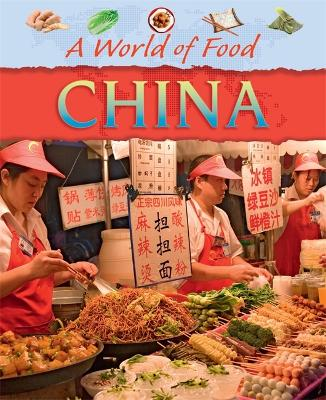A World of Food: China - Hibbert, Clare