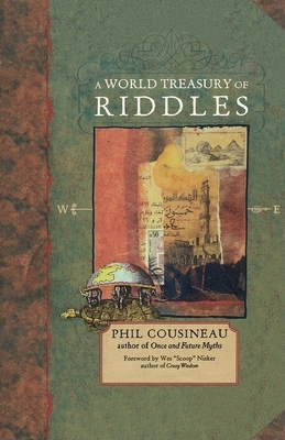 A World Treasury of Riddles: Riddle Me This - Cousineau, Phil