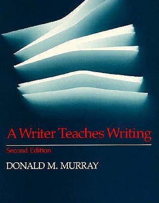 A Writer Teaches Writing - Murray, Donald M