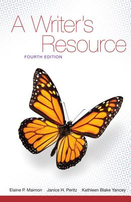A Writer's Resource Student Edition - Maimon, Elaine P., and Peritz, Janice, and Yancey, Kathleen Blake