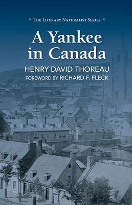 A Yankee in Canada - Thoreau, Henry David, and Fleck, Richard F (Foreword by)