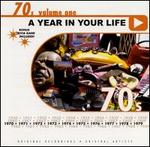 A Year in Your Life: 1970's, Vol. 1