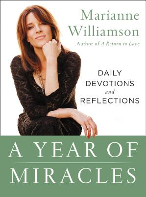 A Year of Miracles: Daily Devotions and Reflections - Williamson, Marianne