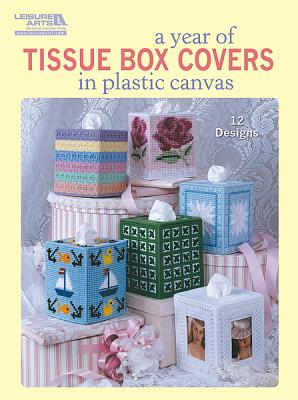 A Year of Tissue Box Covers (Leisure Arts #5846) - Green, James R, and Morris, Jimmy, and Breitwieser, Barbara