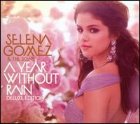 A Year Without Rain [Deluxe Edition CD/DVD] - Selena Gomez & the Scene