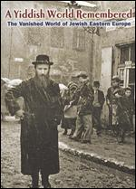 A Yiddish World Remembered: The Story of Jewish Life in Eastern Europe - Andrew Goldberg
