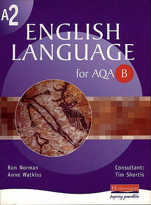 A2 English Language for AQA B - Norman, Ron, and Watkiss, Anne