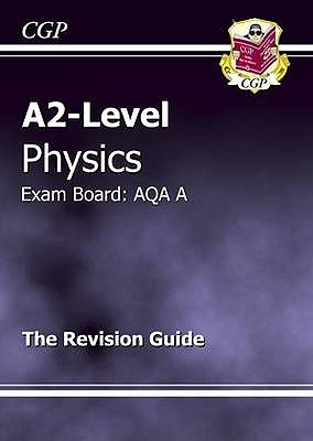 A2-Level Physics AQA A Complete Revision & Practice - Parsons, Richard (Editor)