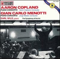 Aaron Copland: Piano Concerto; Gian Carlo Menotti: Piano Concerto - Earl Wild (piano); Symphony of the Air