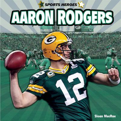 Aaron Rodgers - MacRae, Sloan