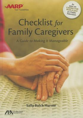 ABA/AARP Checklist for Family Caregivers: A Guide to Making It Manageable - Hurme, Sally Balch