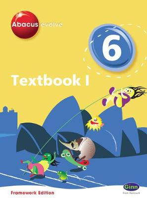 Abacus Evolve Framework Edition Year 6/P7: Textbook 1 -